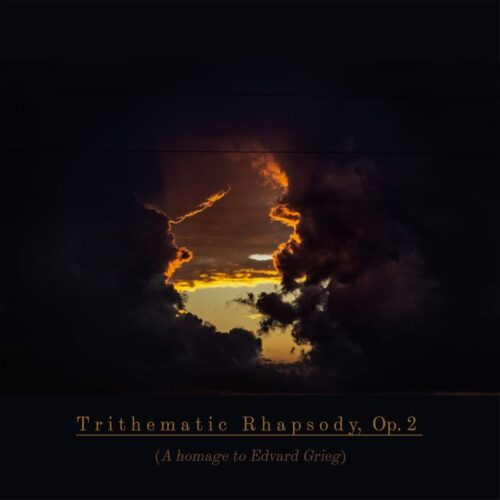 """Trithematic Rhapsody (A homage to Edvard Grieg), Op."